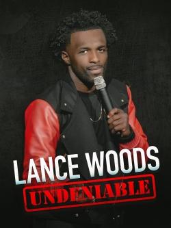 Lance Woods: Undeniable